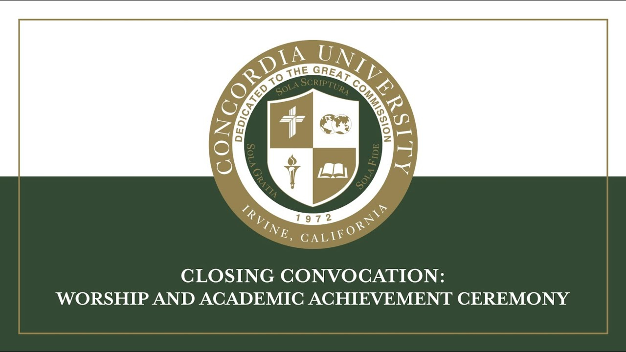 Closing Convocation: Worship And Academic Achievement Ceremony – May 2, 2020 Inside Concordia University Irvine Holiday Schedule 2021
