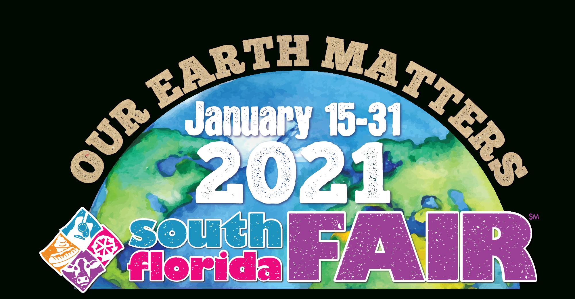 Our Earth Matters At The 2021 South Florida Fair, Jan. 15 31 With Regard To Calendar South Florida Fair