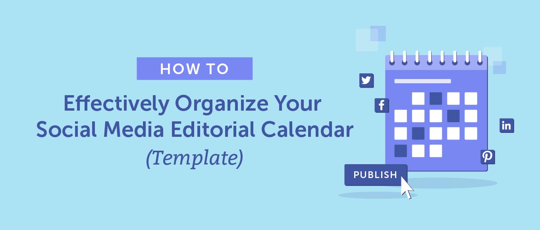 Social Media Editorial Calendar: How To Organize Yours Within Ny Times Editorial Calendar