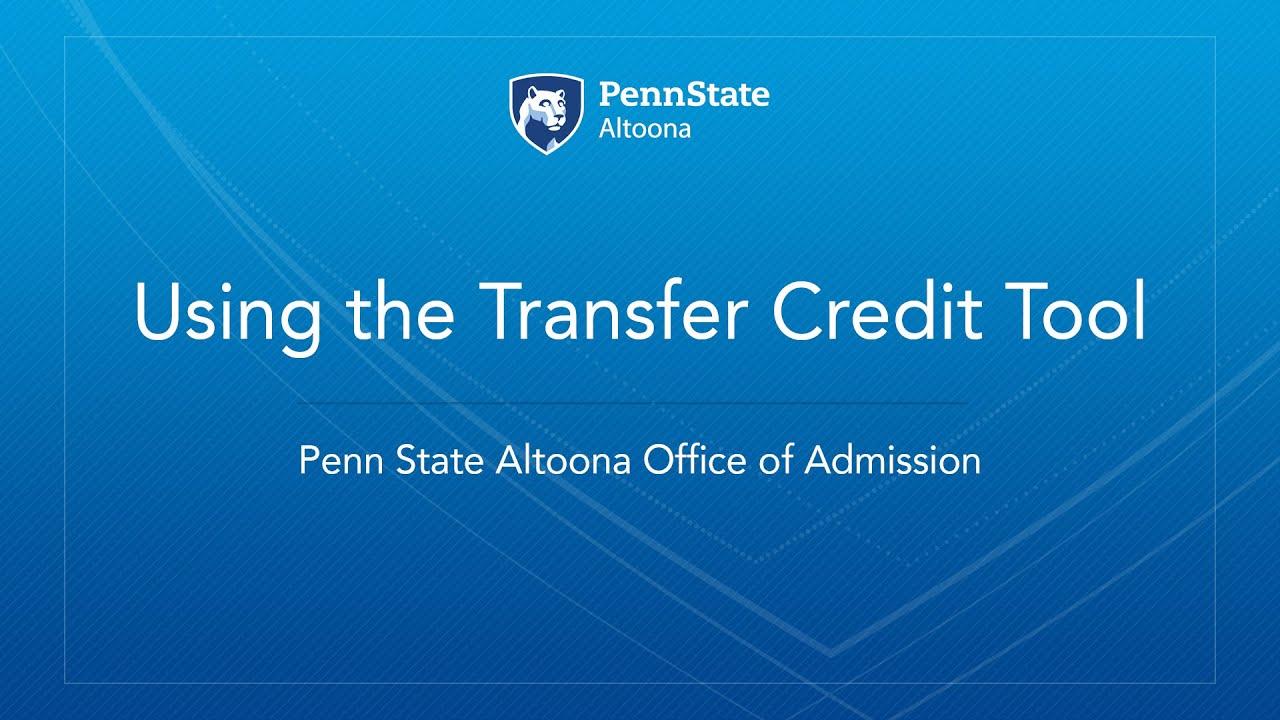 Transferring Credits   Penn State Altoona Intended For Penn State Altoona School Calendar