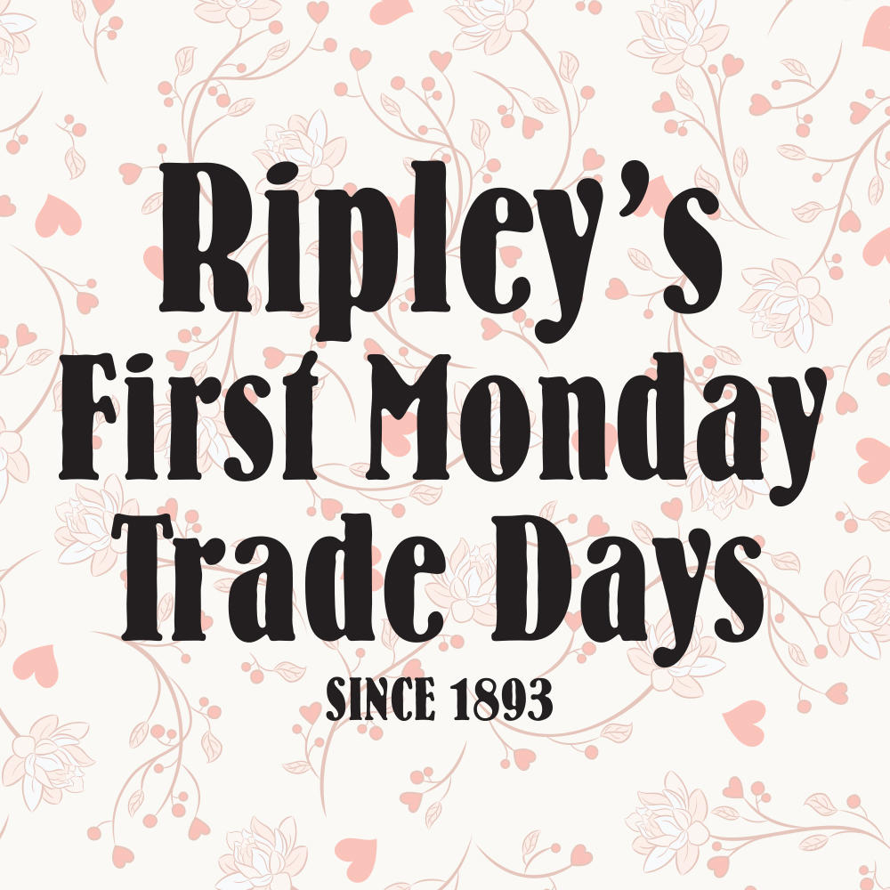 About Us » Ripley's First Monday Trade Day Within Ripley Trade Days Schedule