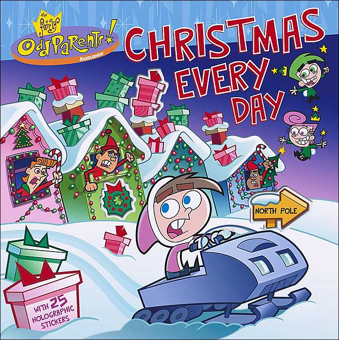 Christmas Every Day! (Fairly Oddparents) – Christmas For Every Day Is A Holiday