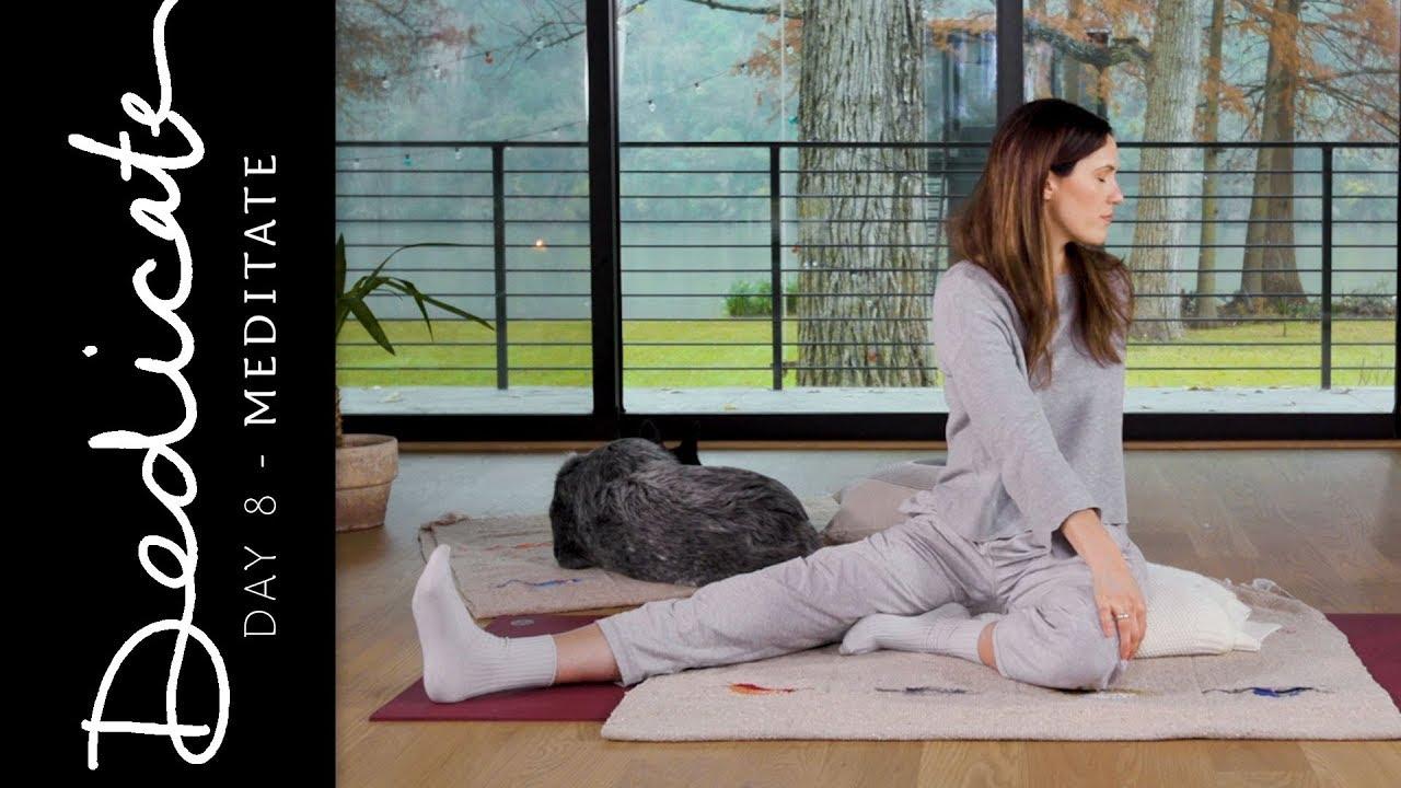 Dedicate - Day 8 - Meditate | Yoga With Adriene Regarding 60 Calendar Days Back From Today