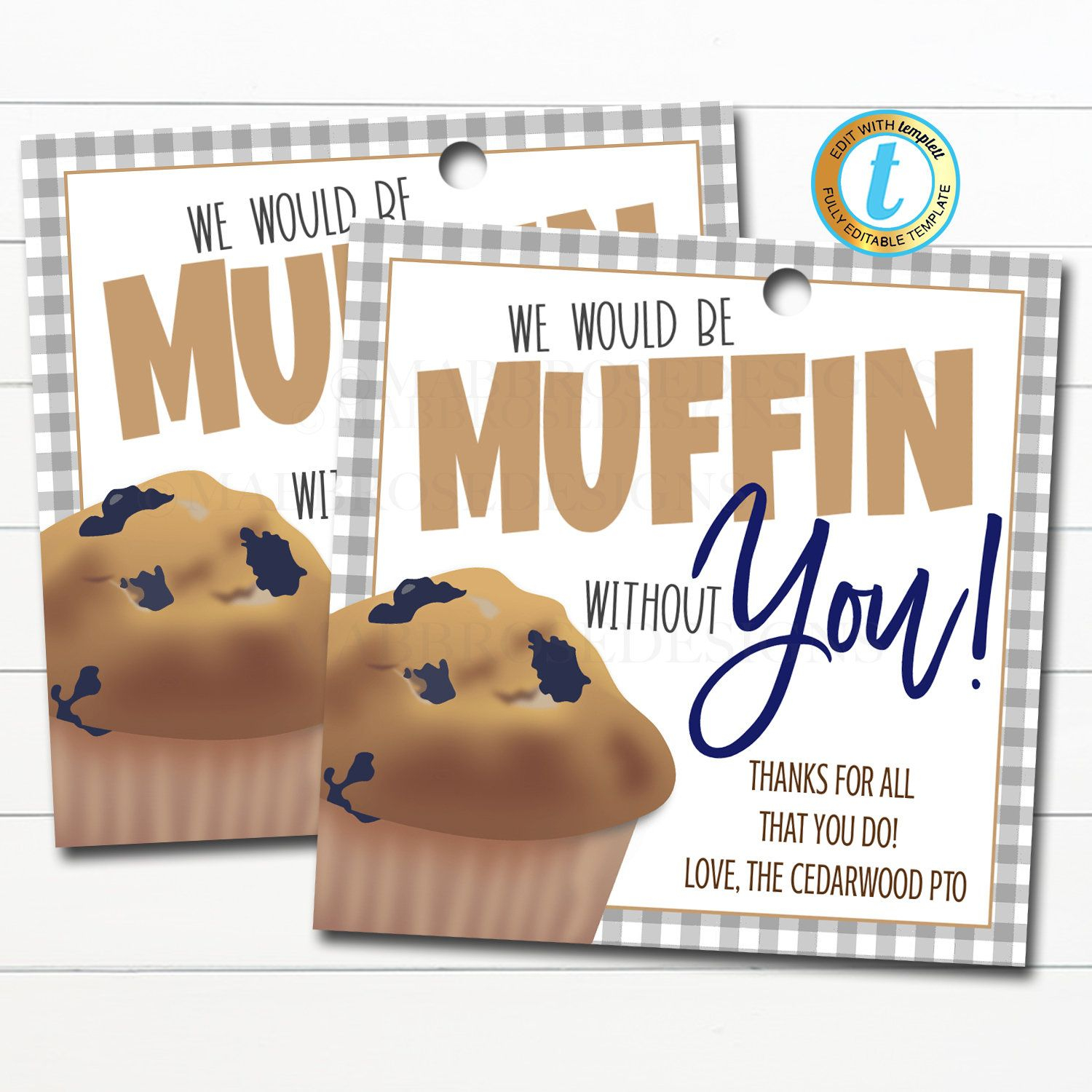 We Would Be Muffin Without You Thank You Appreciation Week Throughout Teacher Appreciation Week 2021
